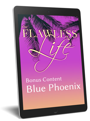Bonus content for Flawless Life